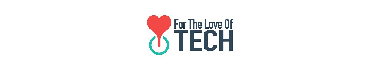For the Love of Tech